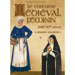Le costume médiéval féminin (12-15e siècle)